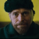 FILM: AT ETERNITY'S GATE – Vincent Van Gogh's last tragic years